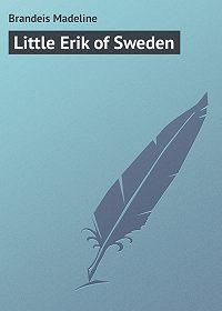 Madeline Brandeis -Little Erik of Sweden