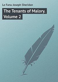 Joseph Le Fanu -The Tenants of Malory. Volume 2