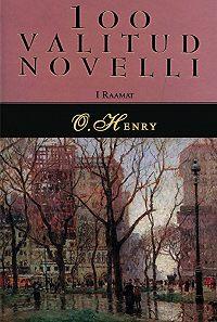 O.  Henry -100 valitud novelli. 1. raamat
