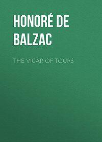 Honoré de -The Vicar of Tours