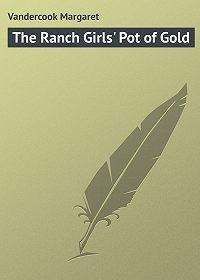 Margaret Vandercook -The Ranch Girls' Pot of Gold