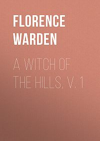 Florence Warden -A Witch of the Hills, v. 1