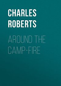 Charles Roberts -Around the Camp-fire