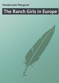 Margaret Vandercook -The Ranch Girls in Europe