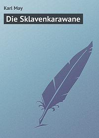 Karl May - Die Sklavenkarawane