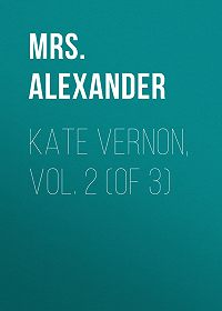 Mrs. Alexander -Kate Vernon, Vol. 2 (of 3)
