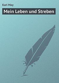 Karl May - Mein Leben und Streben