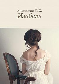 Анастасия Т.С. - Изабель