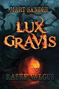 Mart Sander -Lux Gravis. Raske Valgus