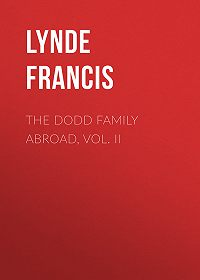 Francis Lynde -The Dodd Family Abroad, Vol. II