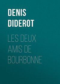 Denis Diderot -Les deux amis de Bourbonne