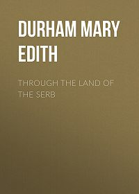 Mary Durham -Through the Land of the Serb