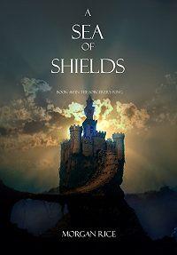 Morgan Rice -A Sea of Shields
