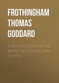 Thomas Frothingham -A True Account of the Battle of Jutland, May 31, 1916
