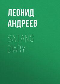 Леонид Андреев -Satan's Diary