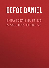 Daniel Defoe -Everybody's Business Is Nobody's Business