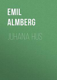 Emil Almberg -Juhana Hus