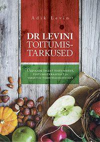 Adik Levin -Dr Levini toitumistarkused
