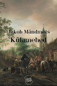 Jakob Mändmets -Külamehed