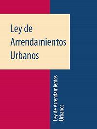 Espana - Ley de Arrendamientos Urbanos
