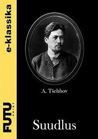 Anton Tšehhov - Suudlus