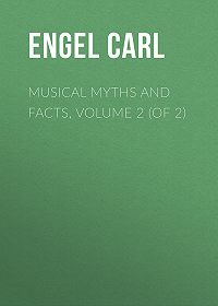 Carl Engel -Musical Myths and Facts, Volume 2 (of 2)