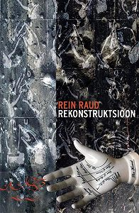 Rein Raud - Rekonstruktsioon