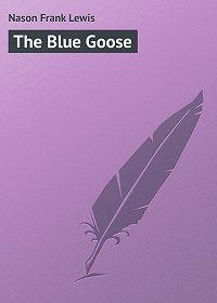 Frank Nason -The Blue Goose