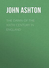 John Ashton -The Dawn of the XIXth Century in England
