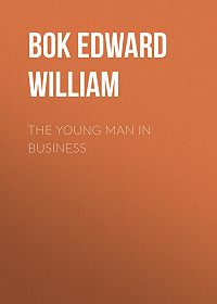 Edward Bok -The Young Man in Business