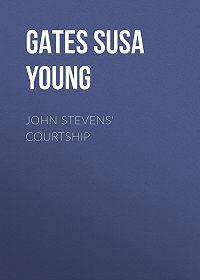 Susa Gates -John Stevens' Courtship