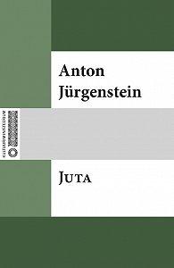 Anton Jürgenstein -Juta