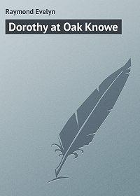 Evelyn Raymond -Dorothy at Oak Knowe