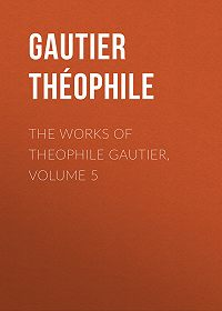 Théophile Gautier -The Works of Theophile Gautier, Volume 5