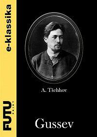 Anton Tšehhov - Gussev