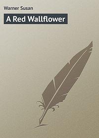 Susan Warner -A Red Wallflower