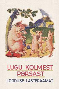 Tundmatu Autor -Lugu kolmest põrsast