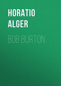 Horatio Alger -Bob Burton