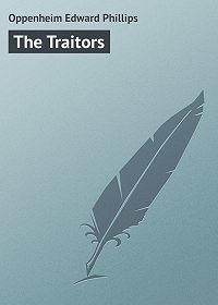 Edward Oppenheim -The Traitors