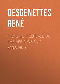 René Desgenettes -Histoire Médicale de l'Armée d'Orient. Volume 2