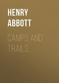 Henry Abbott -Camps and Trails
