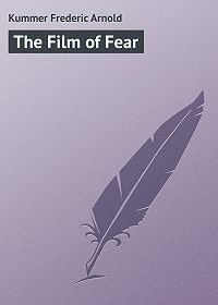 Frederic Kummer -The Film of Fear