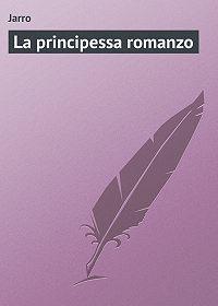 Jarro  -La principessa romanzo