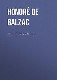 Honoré de -The Elixir of Life
