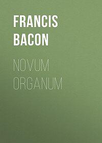 Francis Bacon -Novum Organum