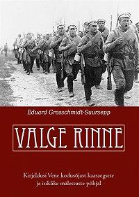 Eduard Grosschmidt-Suursepp -Valge rinne