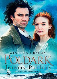 Winston Graham -Jeremy Poldark. Kolmas Poldarki raamat
