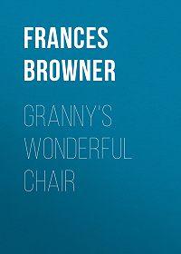 Frances Browner -Granny's Wonderful Chair