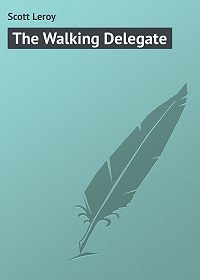 Leroy Scott -The Walking Delegate
