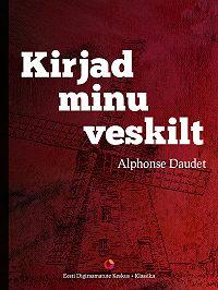 Alphonse Daudet -Kirjad minu veskilt